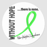 Non-Hodgkins Lymphoma Without Hope 1 Round Stickers