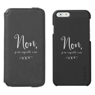 Non, je ne regrette rien French No Regrets iPhone 6/6s Wallet Case