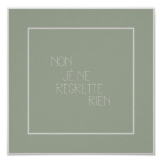 Non, Je Ne Regrette Rien-No, I Regret Nothing Poster