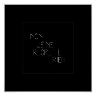 Non, Je Ne Regrette Rien- No, I Regret Nothing Poster