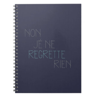 Non, Je Ne Regrette Rien - No,I Regret Nothing Spiral Notebook