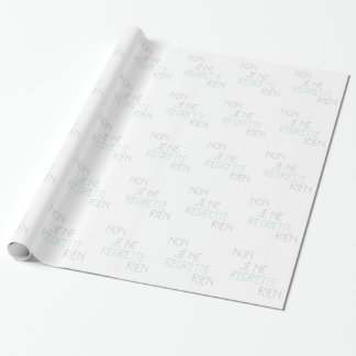 Non, Je Ne Regrette Rien - No,I Regret Nothing Wrapping Paper