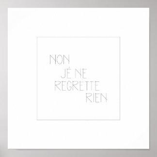 Non, Je Ne Regrette Rien- No I Regrets Poster