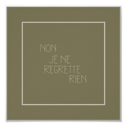 French Tattoo Je Ne Regrette Rien No Regrets: Non, Je Ne Regrette Rien-No Regrets