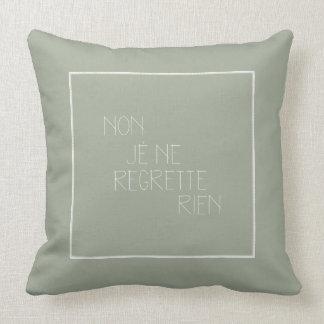 Non, je ne regrette rien - No Regrets - French Throw Pillow