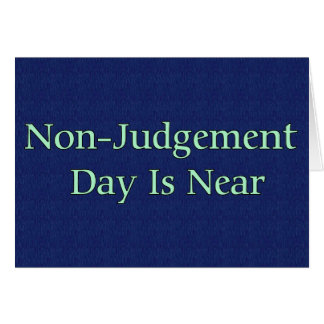 Non-Judgement Day Is Near Card