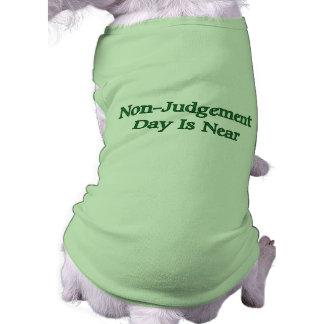 Non-Judgement Day Is Near Dog T-shirt