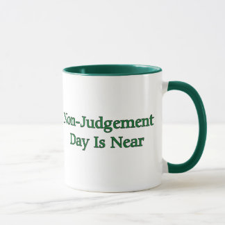 Non-Judgement Day Is Near Mug
