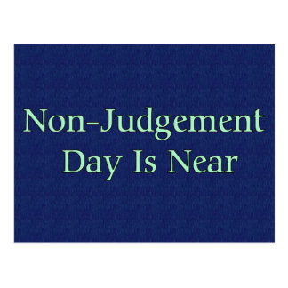 Non-Judgement Day Is Near Postcard