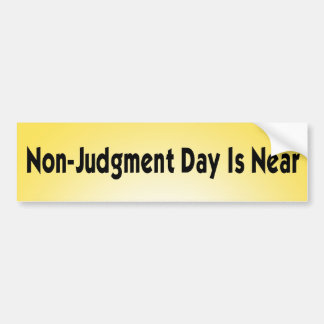 non judgment day car bumper sticker