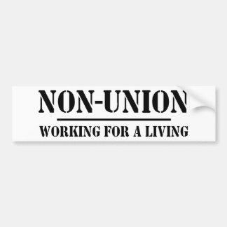 Non Union. Working for a Living Car Bumper Sticker