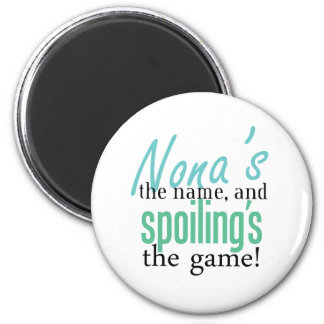 Nona's the Name, and Spoiling's the Game Fridge Magnet