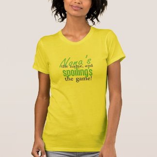 Nona's the Name, and Spoiling's the Game Shirts