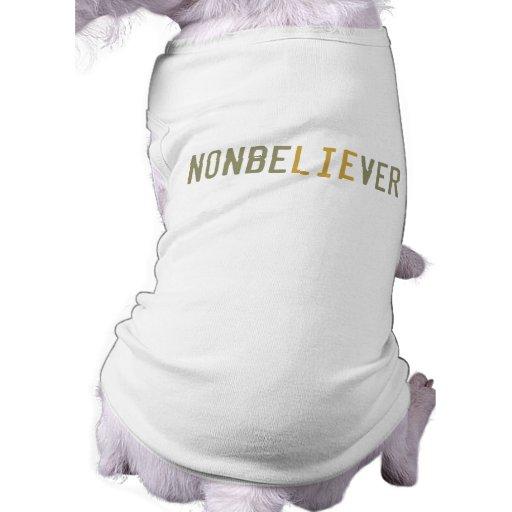 NonbeLIEver Dog Shirt