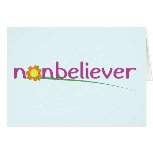 Nonbeliever Greeting Cards