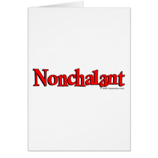 Nonchalant Card