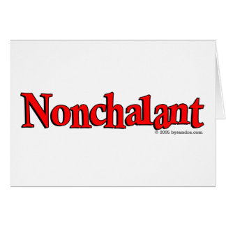 Nonchalant Greeting Card