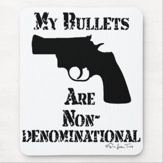 NonDenominational Bullets Mouse Pad