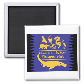 None Can Defeat Platypus Style! 2 Inch Square Magnet