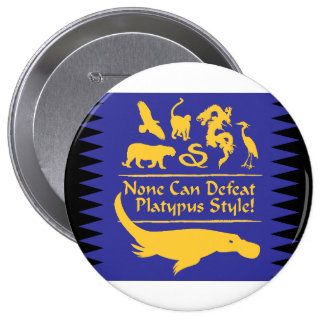 None Can Defeat Platypus Style! Pinback Button