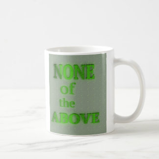 None of the above coffee mug