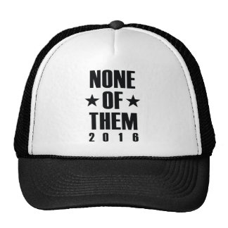 None Of Them 2016 Trucker Hat