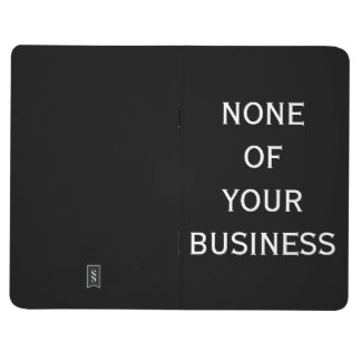 NONE OF YOUR BUSINESS JOURNAL