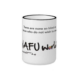 None so blind as those who do not wish to see MUG