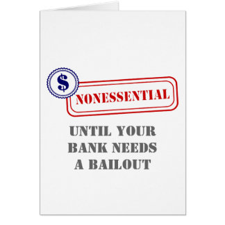 Nonessential • Bank Bailout Card