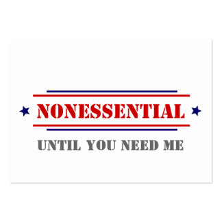 Nonessential • Until You Need Me Large Business Card