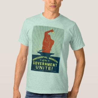 Nonessential Workers of the Government Unite Tee Shirt