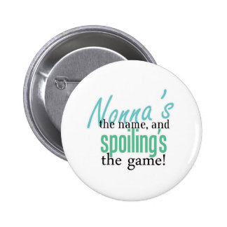 Nonna's the Name, and Spoiling's the Gam Pinback Button