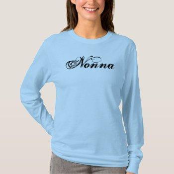 Nonna T-shirt by HolidayBug at Zazzle