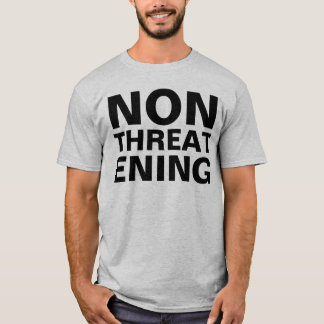 nonthreatening T-Shirt