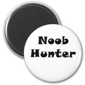 Noob Hunter Magnet