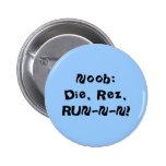 Noob: ¡Muere, Rez, RUN-N-N! Pin