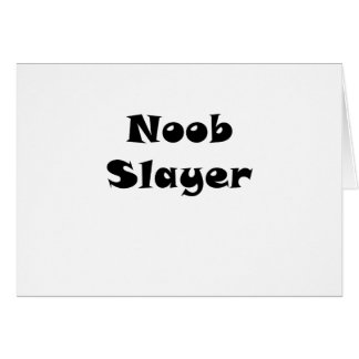 Noob Slayer Card