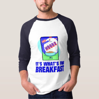 Noobs: It's What's for Breakfast T-Shirt