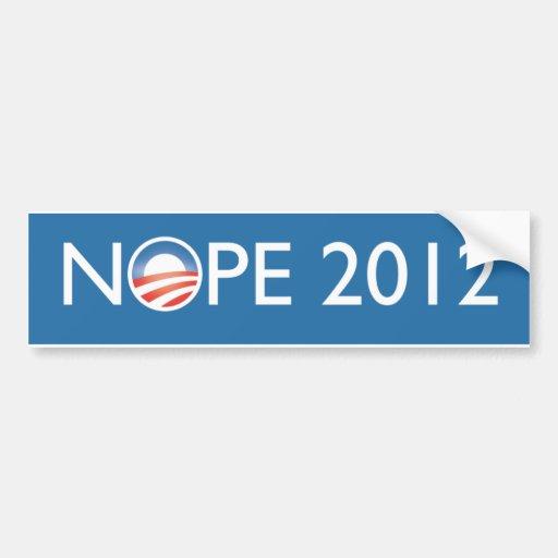 Nope 2012 bumper sticker