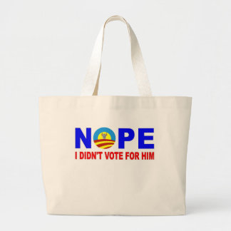 NOPE I DIDN'T VOTE FOR HIM BAGS