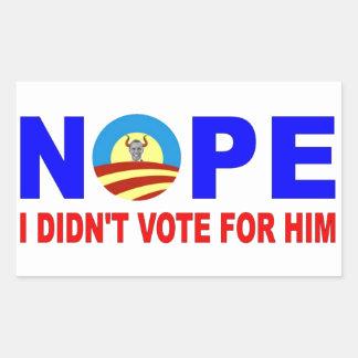 NOPE I DIDN'T VOTE FOR HIM RECTANGULAR STICKER
