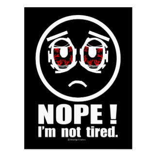Nope! I'm not tired Postcards