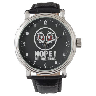 Nope! I'm not tired Watch