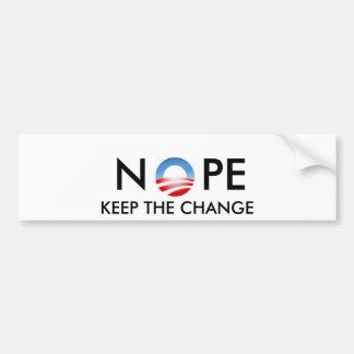 NOPE KEEP THE CHANGE- Bumper Sticker