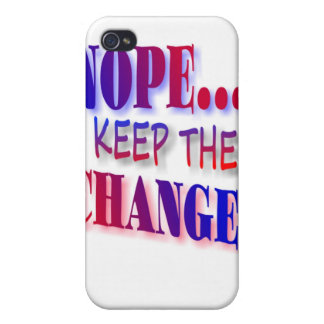 Nope Keep The Change iPhone 4/4S Cover