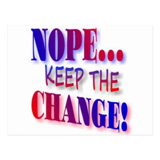 Nope...Keep The Change! Postcard
