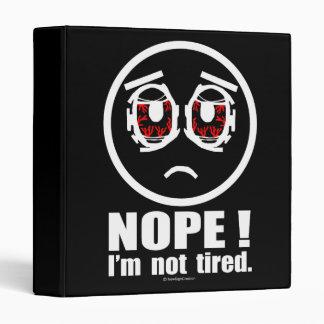 ¡Nope! No estoy cansado