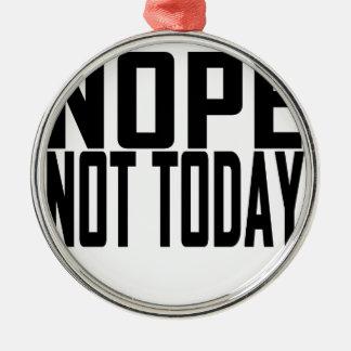 Nope no hoy T-shirt.png Ornaments Para Arbol De Navidad