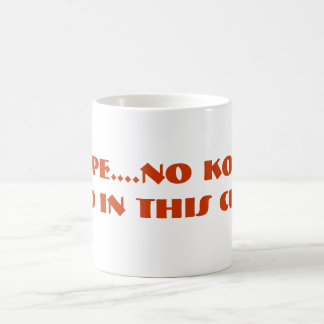 NOPE....NO KOOL-AID IN THIS CUP!! CLASSIC WHITE COFFEE MUG