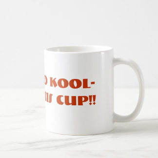 NOPE....NO KOOL-AID IN THIS CUP!! MUGS
